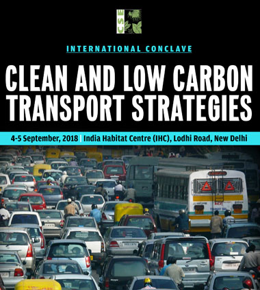 International Conclave on Clean and Low Carbon Transport Strategies, 4-5 September 2018