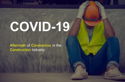 Aftermath of Coronavirus in the Construction Industry